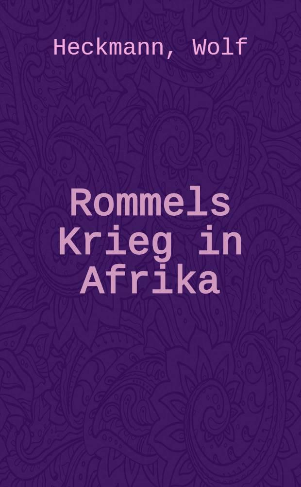 Rommels Krieg in Afrika : Wüstenfüchse gegen Wüstenratten = Война Роммеля в Африке