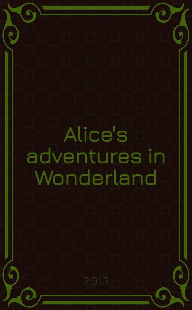 Alice's adventures in Wonderland : книга для чтения на английском языке