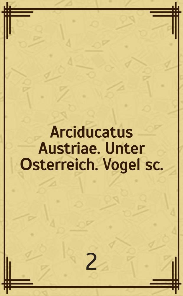 Arciducatus Austriae. Unter Оsterreich. Vogel sc.