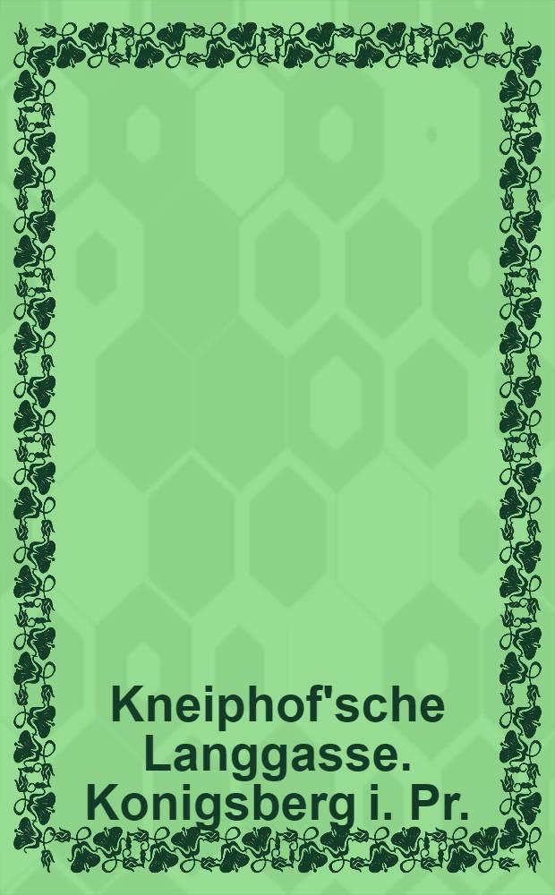 Kneiphof'sche Langgasse. Konigsberg i. Pr. : открытка = Кнайпхофише Ланггассе. Кенигсберг в Пруссии