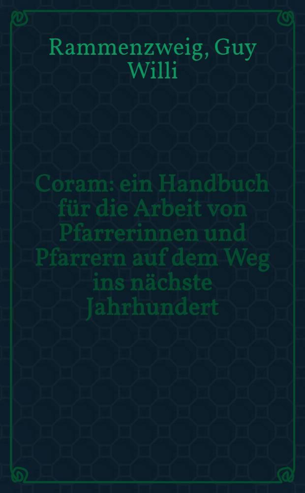 Coram : ein Handbuch für die Arbeit von Pfarrerinnen und Pfarrern auf dem Weg ins nächste Jahrhundert = От сердца