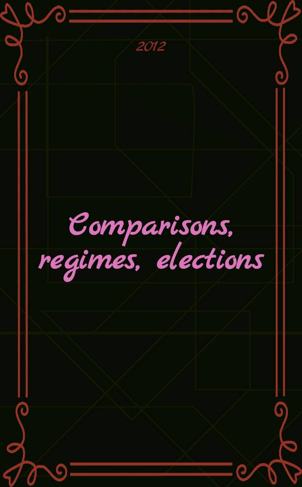 Comparisons, regimes, elections : festschrift for Lauri Karvonen = Сравнения, режимы, выборы: юбилейный сборник в честь Лаури Карвонена