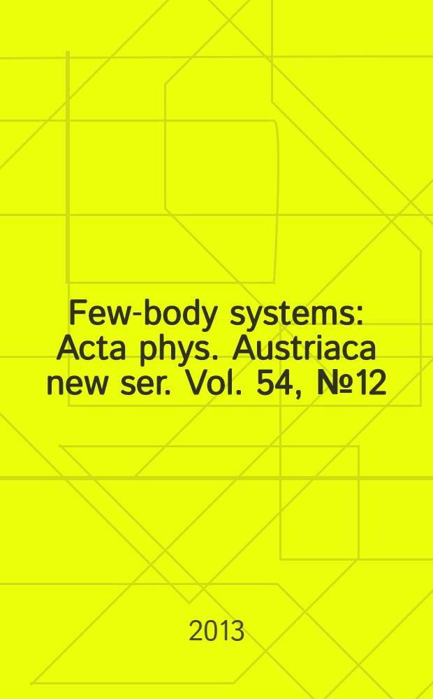 Few-body systems : Acta phys. Austriaca new ser. Vol. 54, № 12 : Henryk Witała 60