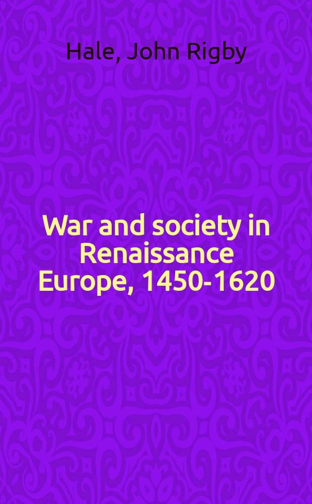 War and society in Renaissance Europe, 1450-1620 = Война и общество в Европе в эпоху Возрождения, 1450 - 1620