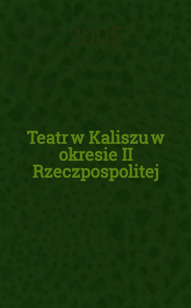 Teatr w Kaliszu w okresie II Rzeczpospolitej = Театр в Калише во время Второй Республики