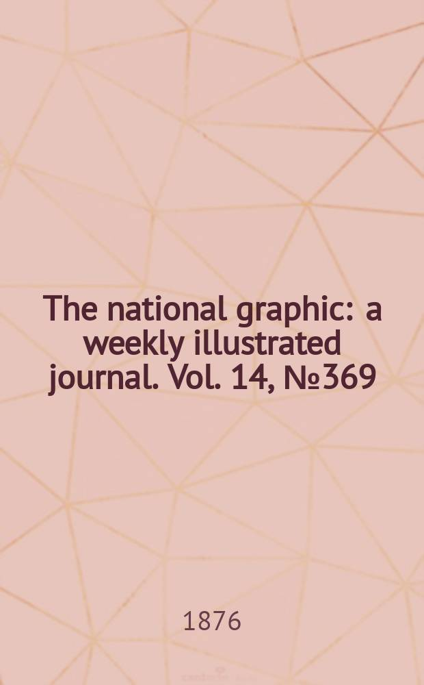The national graphic : a weekly illustrated journal. Vol. 14, № 369