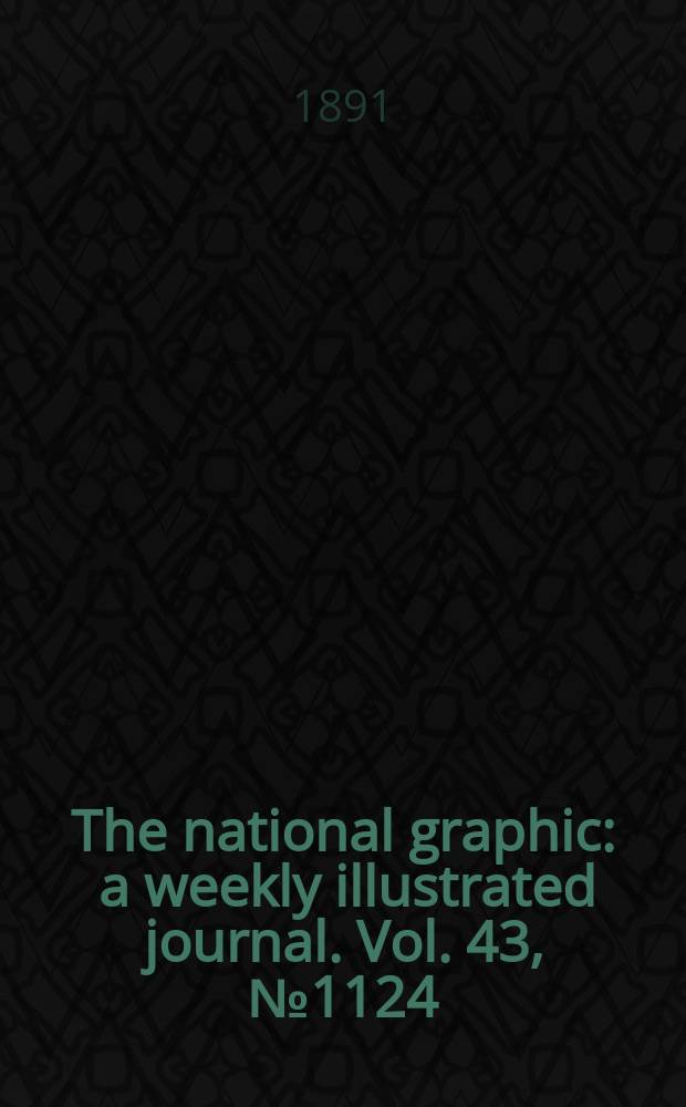 The national graphic : a weekly illustrated journal. Vol. 43, № 1124