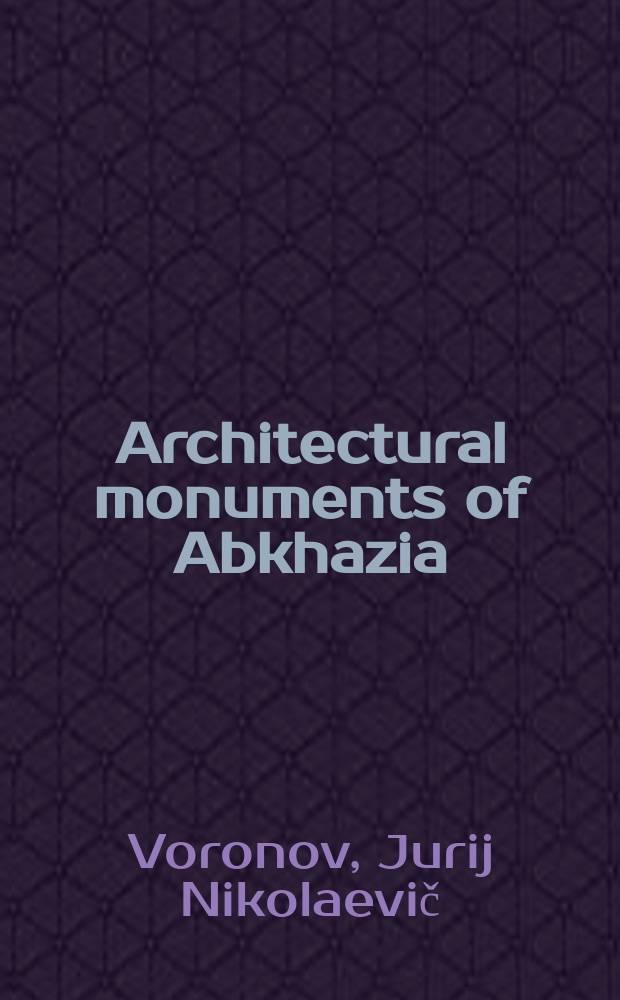 Architectural monuments of Abkhazia = Архитектурные памятники Абхазии