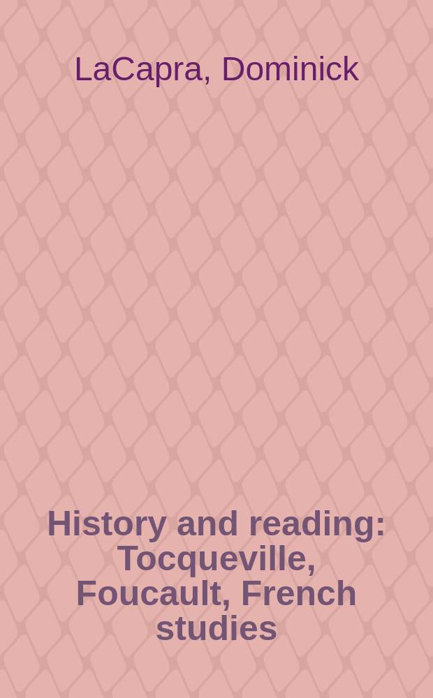 History and reading : Tocqueville, Foucault, French studies