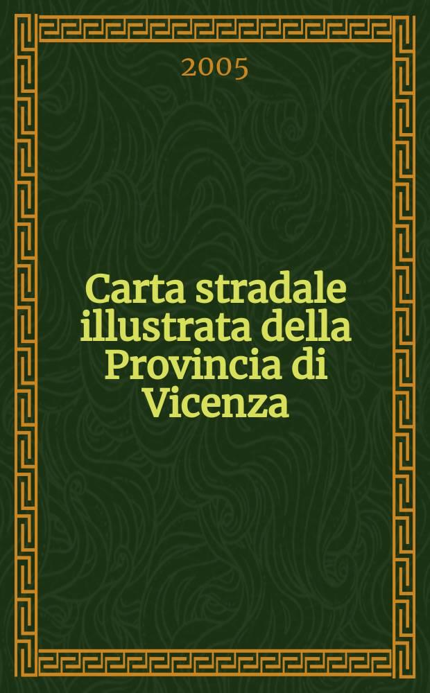Carta stradale illustrata della Provincia di Vicenza = Illustrated road map of Provincia di Vicenza