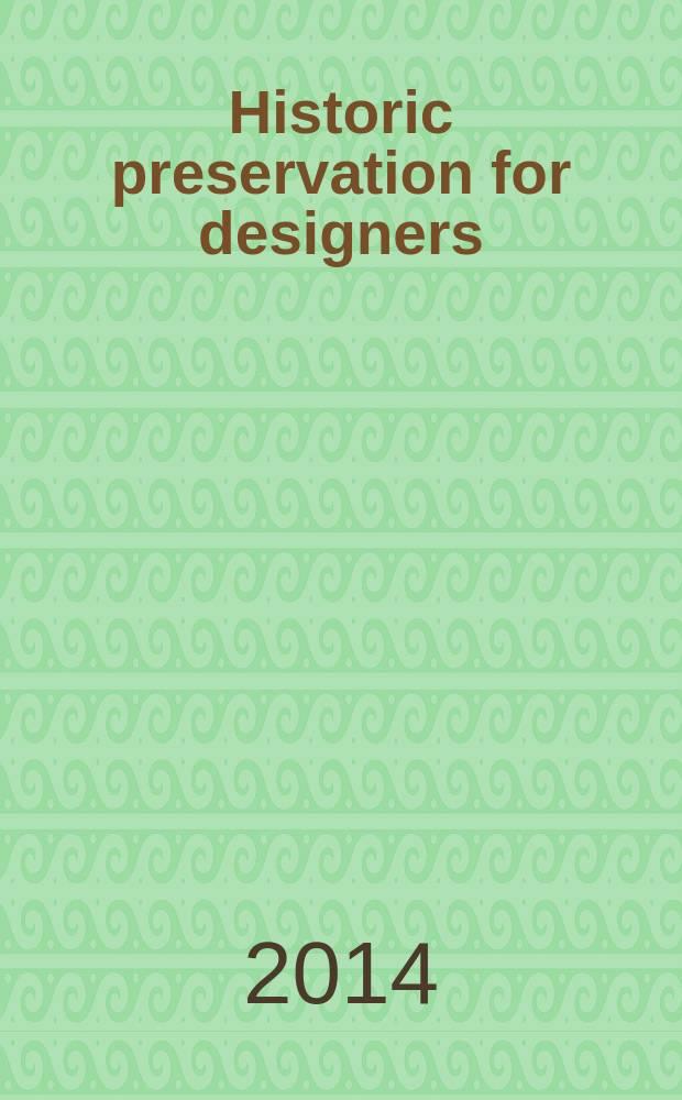 Historic preservation for designers = Историческое сохранение для дизайнеров