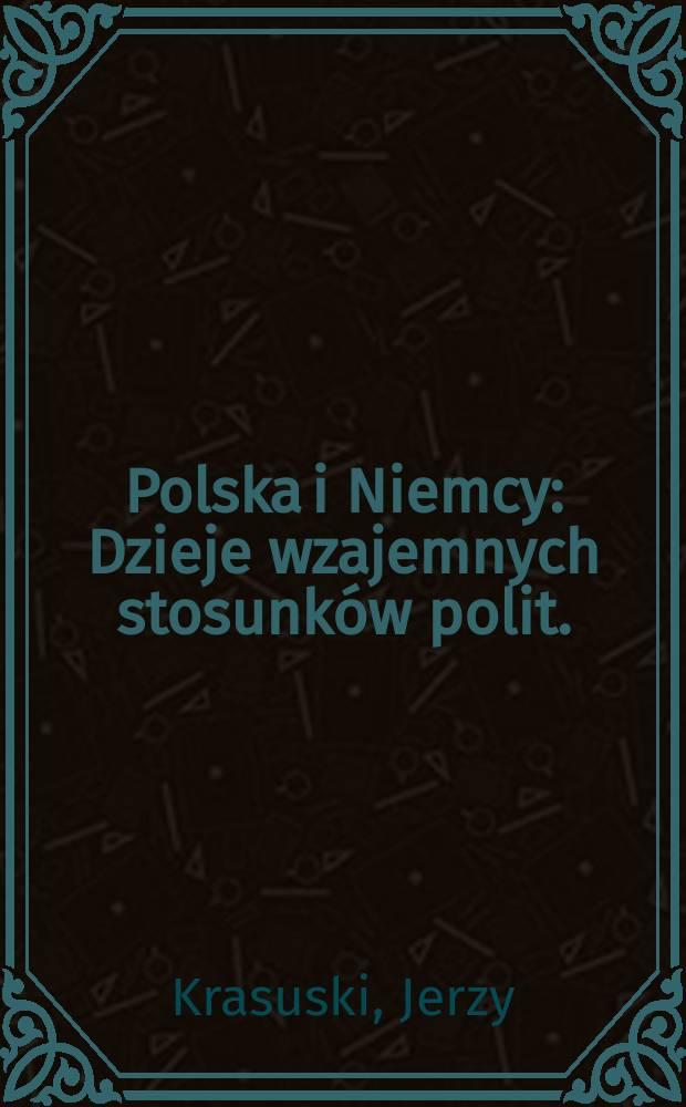 Polska i Niemcy : Dzieje wzajemnych stosunków polit. (do 1932 r.)