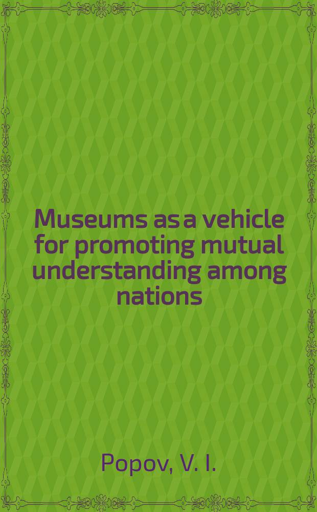 Museums as a vehicle for promoting mutual understanding among nations