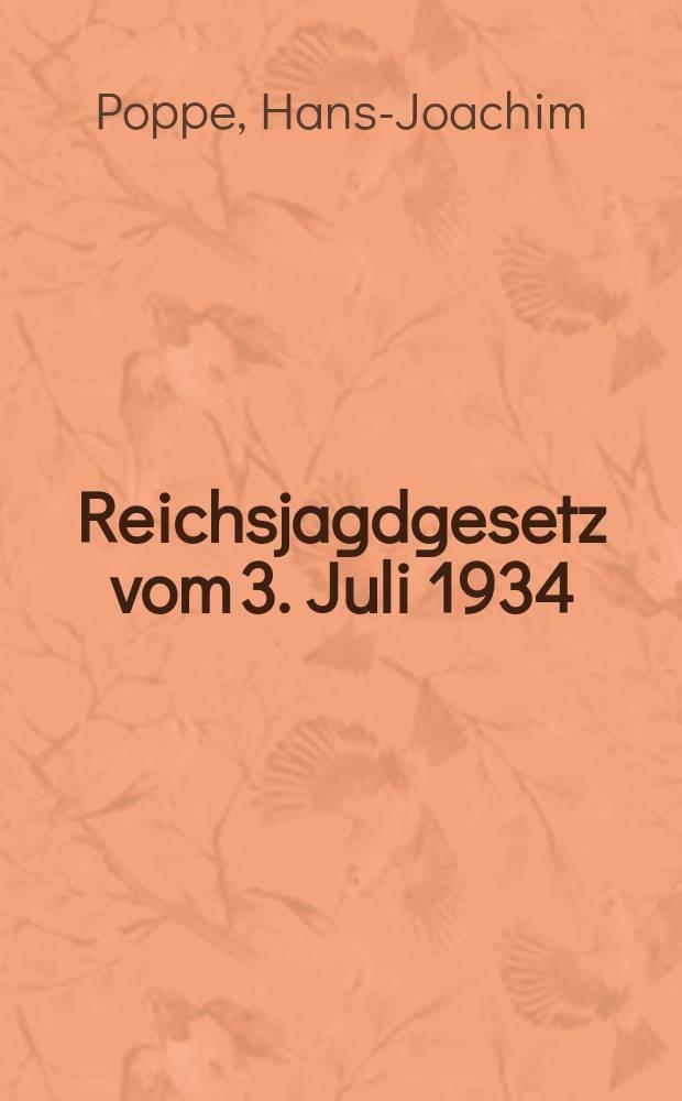 Reichsjagdgesetz vom 3. Juli 1934 (RGBI. S. 549) : Kommentar