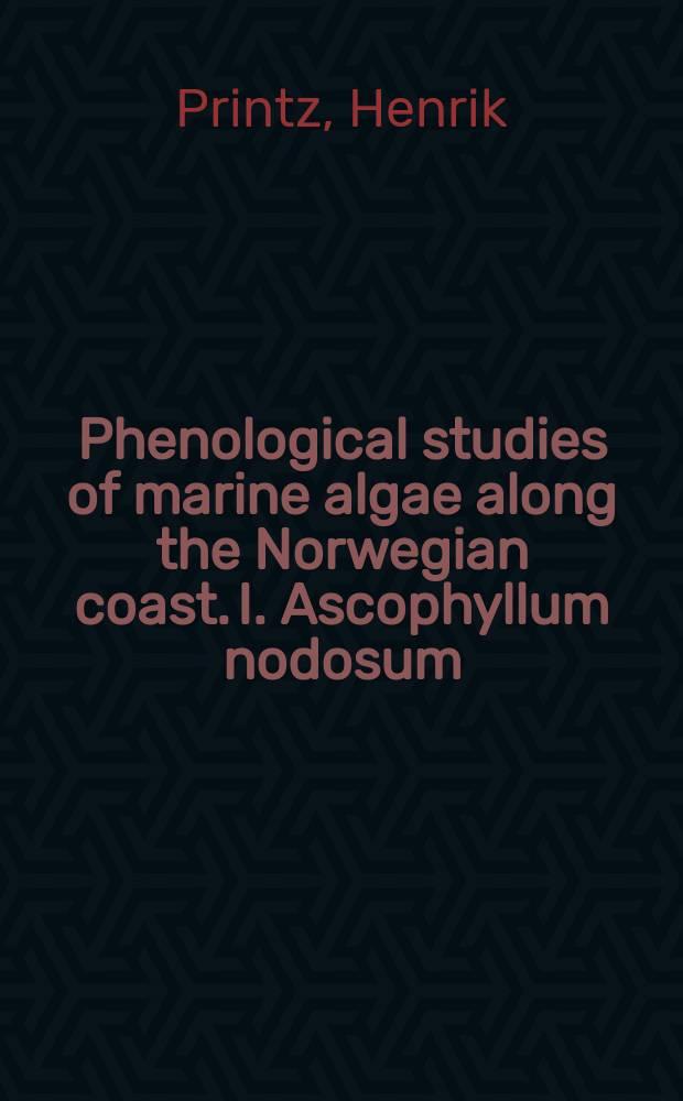 Phenological studies of marine algae along the Norwegian coast. I. Ascophyllum nodosum (L.) le Jol. II. Fucus vesiculosus L.