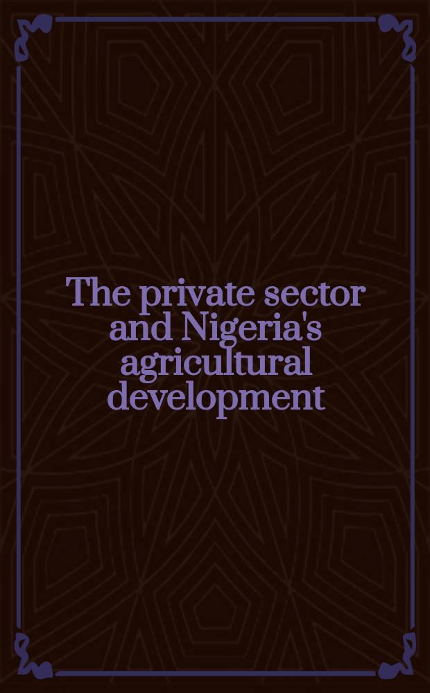 The private sector and Nigeria's agricultural development