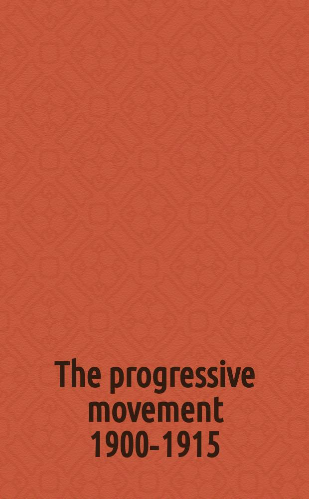 The progressive movement 1900-1915