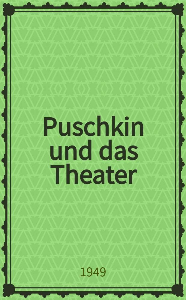 Puschkin und das Theater : Eine Sammlung von Aufsätzen über das dramatische Werk Alexander Puschkins