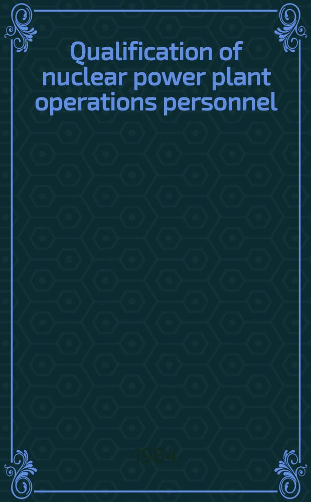 Qualification of nuclear power plant operations personnel : A guidebook