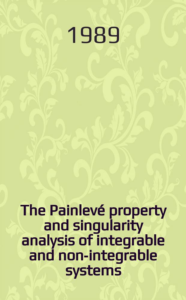 The Painlevé property and singularity analysis of integrable and non-integrable systems