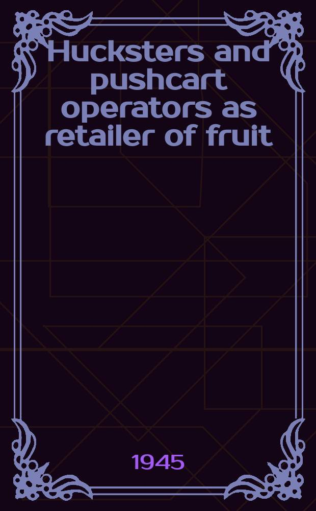 Hucksters and pushcart operators as retailer of fruit