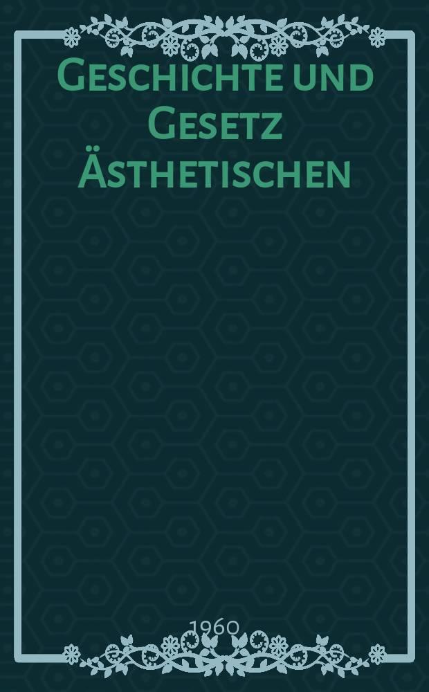 Geschichte und Gesetz Ästhetischen