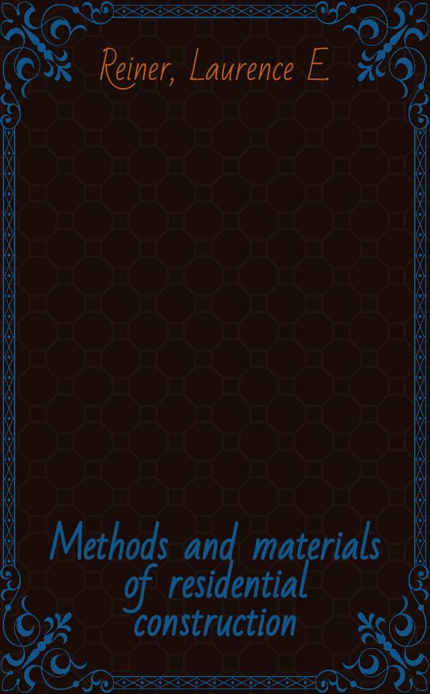 Methods and materials of residential construction