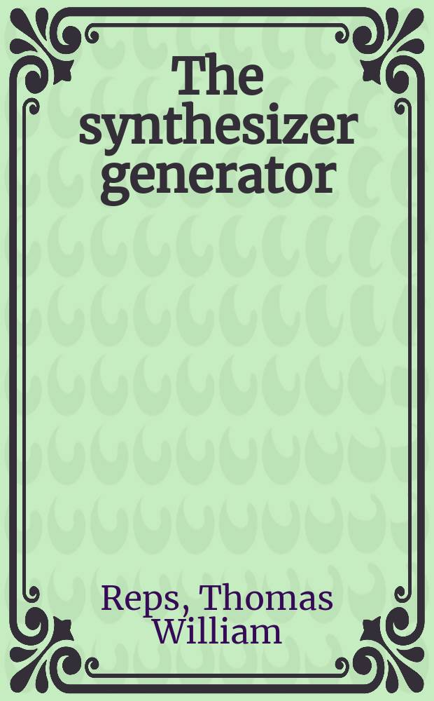 The synthesizer generator : A system for constructing language-based editors