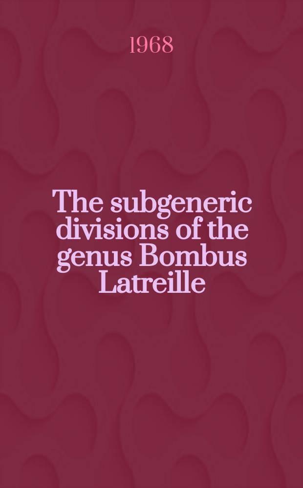 The subgeneric divisions of the genus Bombus Latreille (Hymenoptera: Apidae)