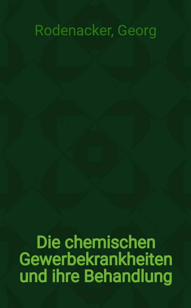 Die chemischen Gewerbekrankheiten und ihre Behandlung