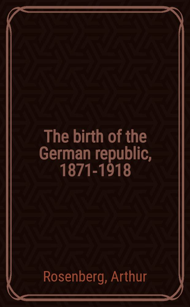 The birth of the German republic, 1871-1918