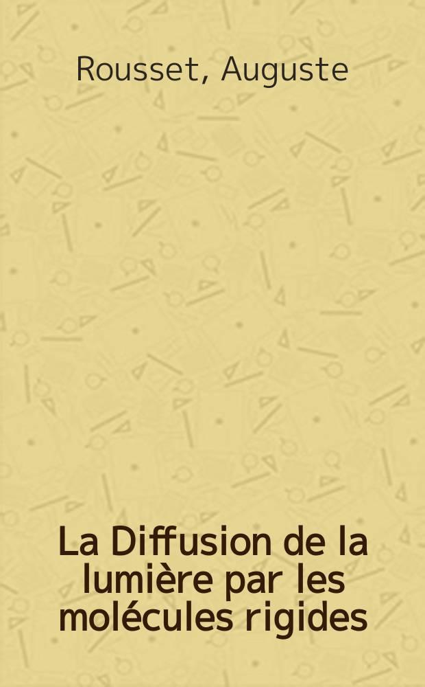 La Diffusion de la lumière par les molécules rigides