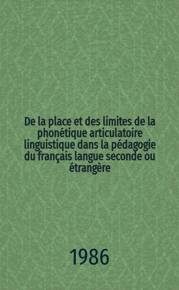 De la place et des limites de la phonétique articulatoire linguistique dans la pédagogie du français langue seconde ou étrangère : Thèse
