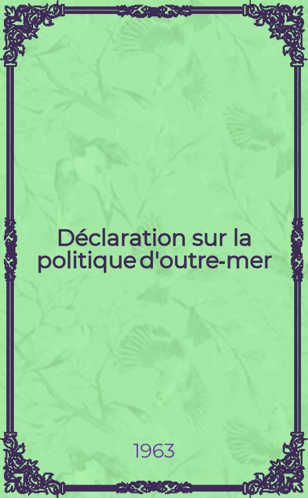 Déclaration sur la politique d'outre-mer : Faite par ... le président du Conseil, prof. dr. Oliveira Salazar, le 12 août 1963