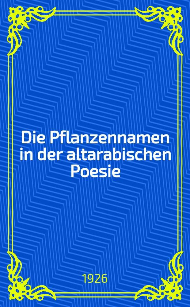 Die Pflanzennamen in der altarabischen Poesie : Inaug.-Diss