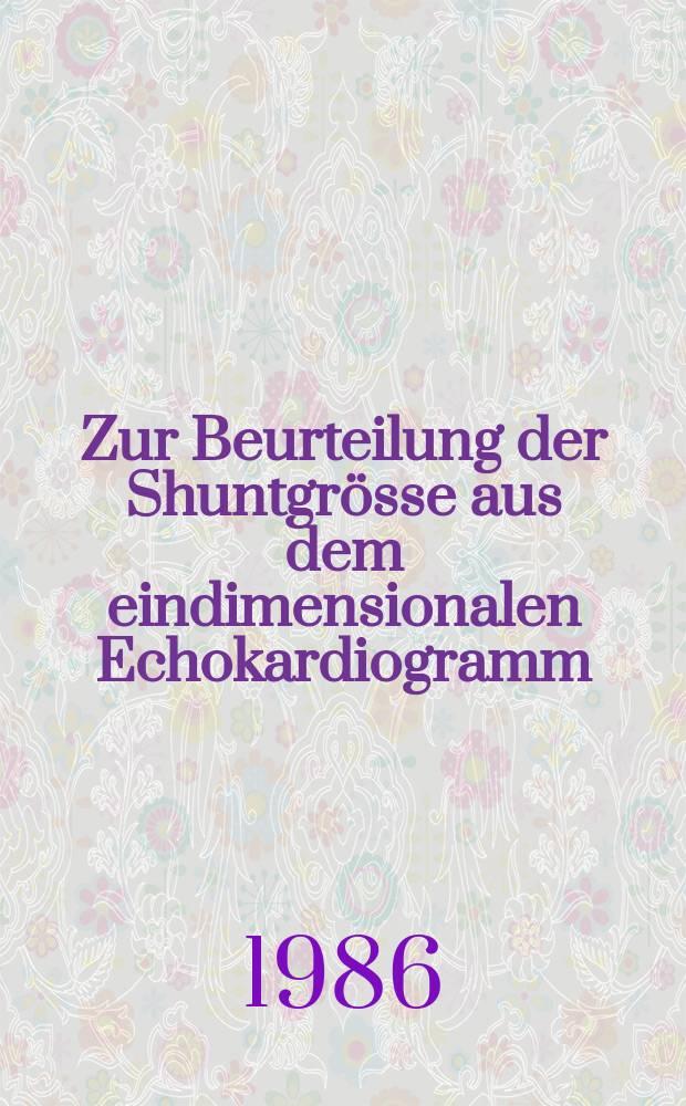 Zur Beurteilung der Shuntgrösse aus dem eindimensionalen Echokardiogramm (TM-Technik) : Inaug.-Diss