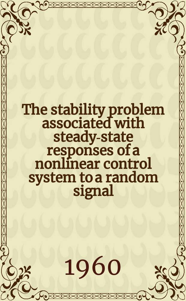 The stability problem associated with steady-state responses of a nonlinear control system to a random signal