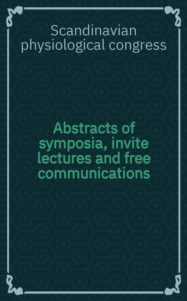 Abstracts of symposia, invite lectures and free communications