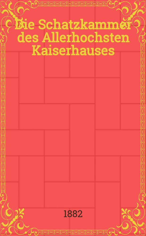 .. Die Schatzkammer des Allerhochsten Kaiserhauses : Katalog der Sammlungen
