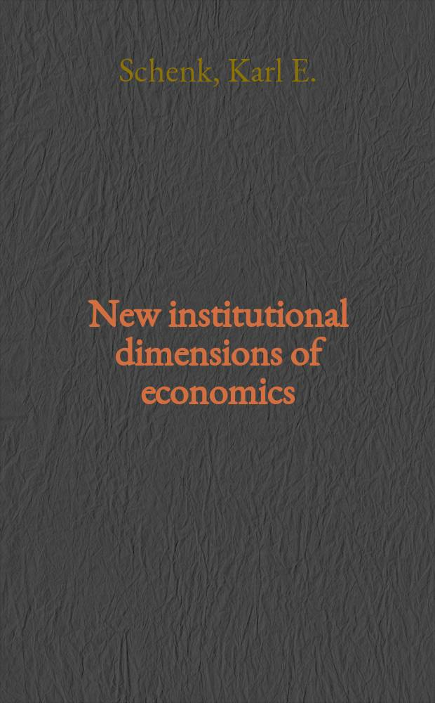 New institutional dimensions of economics : Comparative elaboration a. application