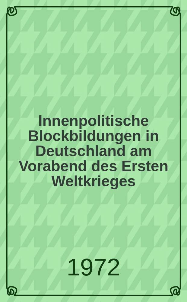 Innenpolitische Blockbildungen in Deutschland am Vorabend des Ersten Weltkrieges