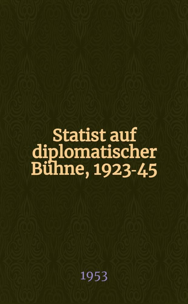 Statist auf diplomatischer Bühne, 1923-45 : Erlebnisse des Chefdolmetschers im Auswärtigen Amt mit den Staatsmännern Europas