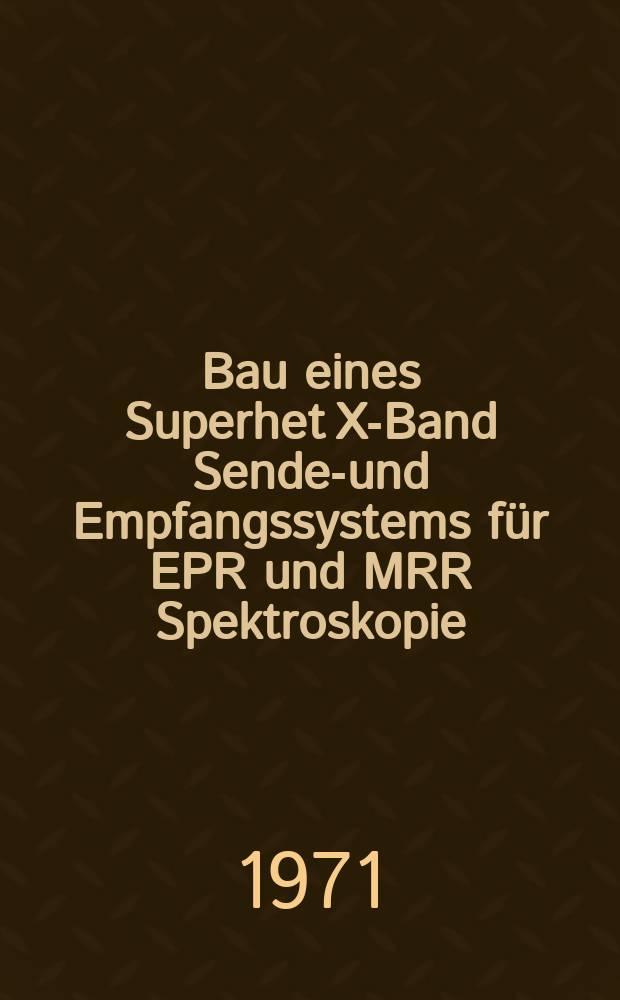 Bau eines Superhet X-Band Sender- und Empfangssystems für EPR und MRR Spektroskopie : Abh. ... der Eidgenössischen techn. Hochsch. Zürich