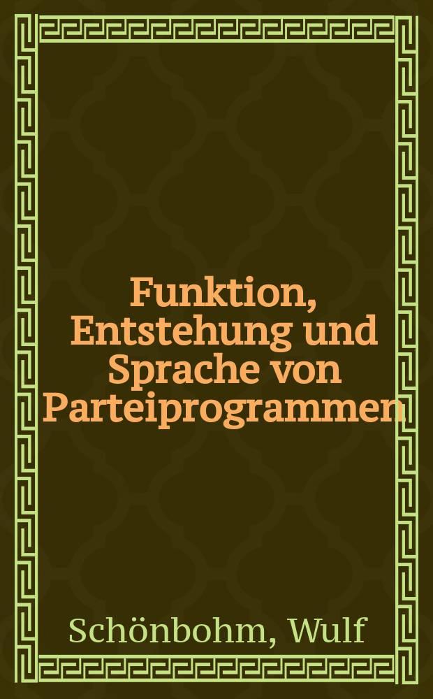 Funktion, Entstehung und Sprache von Parteiprogrammen