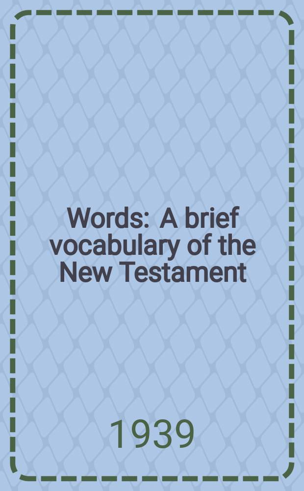 Words : A brief vocabulary of the New Testament