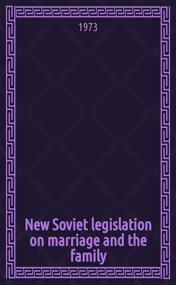 New Soviet legislation on marriage and the family : Transl. from the Russ. ...
