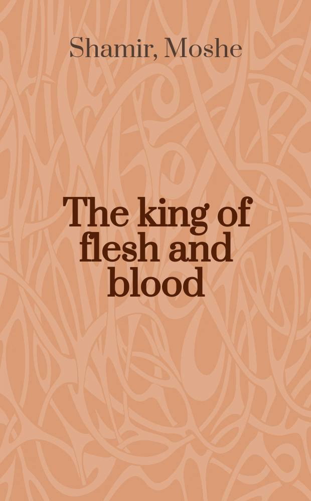 The king of flesh and blood : A novel