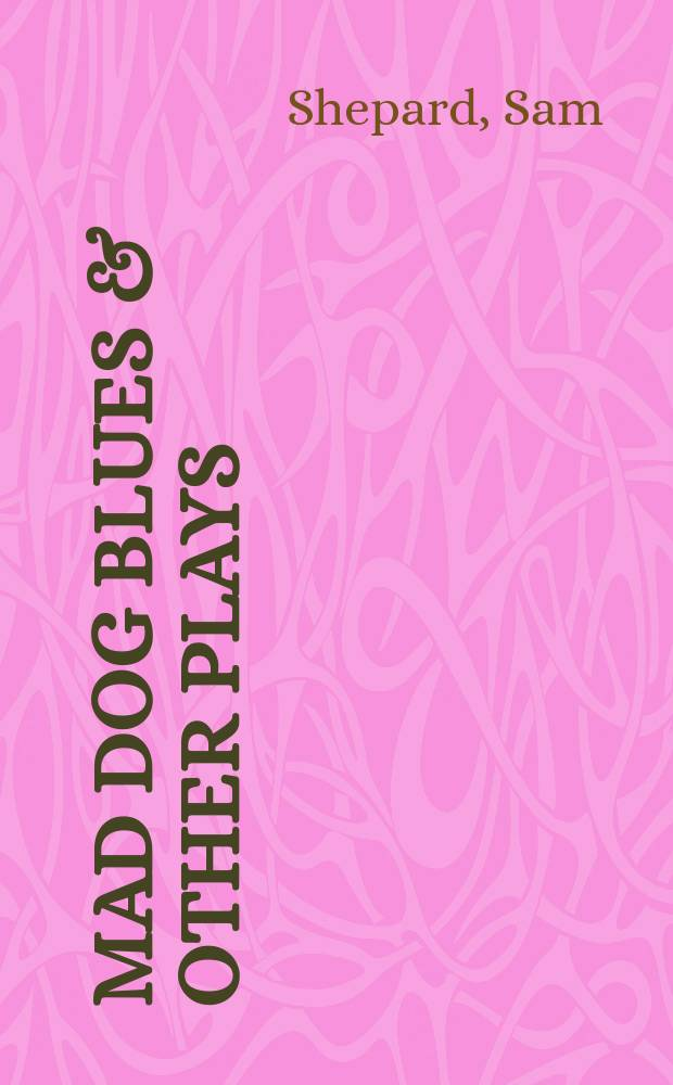 Mad dog blues & other plays