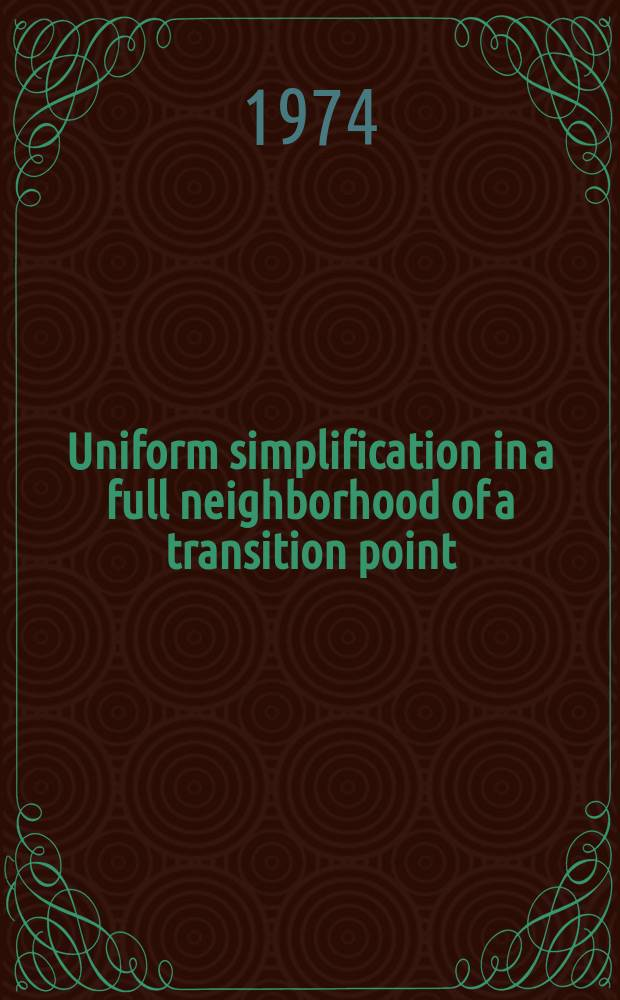 Uniform simplification in a full neighborhood of a transition point
