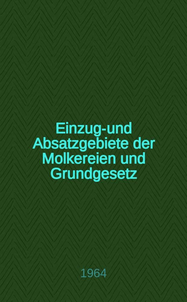 Einzugs- und Absatzgebiete der Molkereien und Grundgesetz : Inaug.-Diss. ... der Univ. Köln